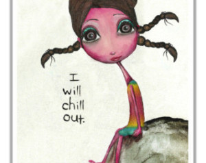 i will chill out