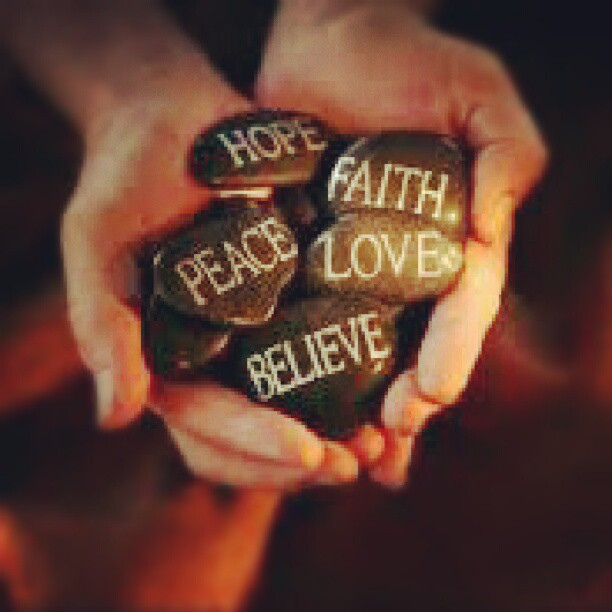 Hope, Faith, Peace, Love, Believe