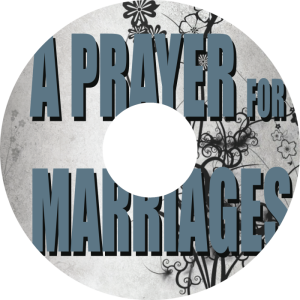 A Prayer for Marriages - Pastor Maria Reems CD