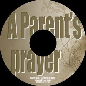 A Parent's Prayer - Pastor Marie Reems