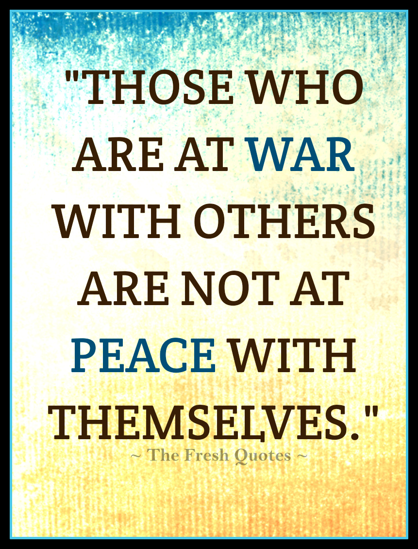 Those-who-are-at-war-with-others-are-not-at-peace-with-themselves.-»-William-Hazlett