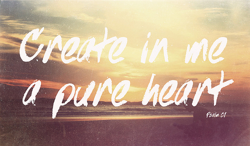 create in me a pure heart